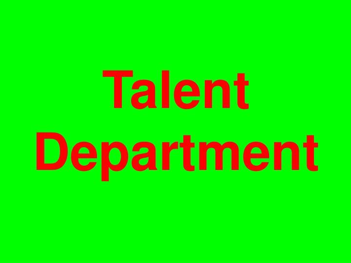 Talent Department