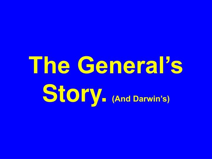 The General's Story.