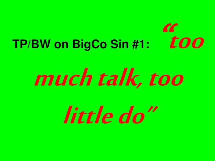 TP/BW on BigCo Sin #1: