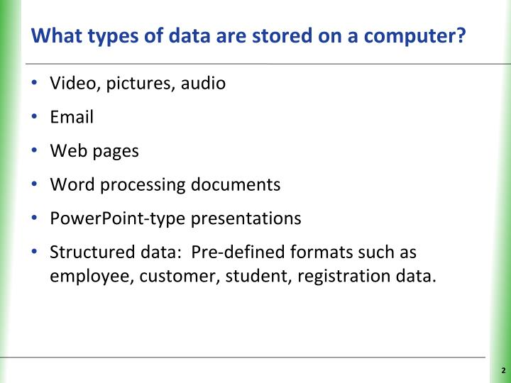 What types of data are stored on a computer?