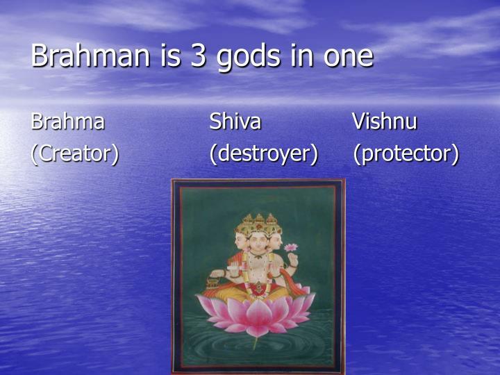 Brahman is 3 gods in one