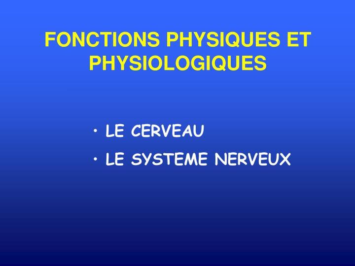 FONCTIONS PHYSIQUES ET PHYSIOLOGIQUES