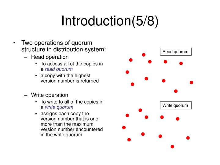 Two operations of quorum structure in distribution system: