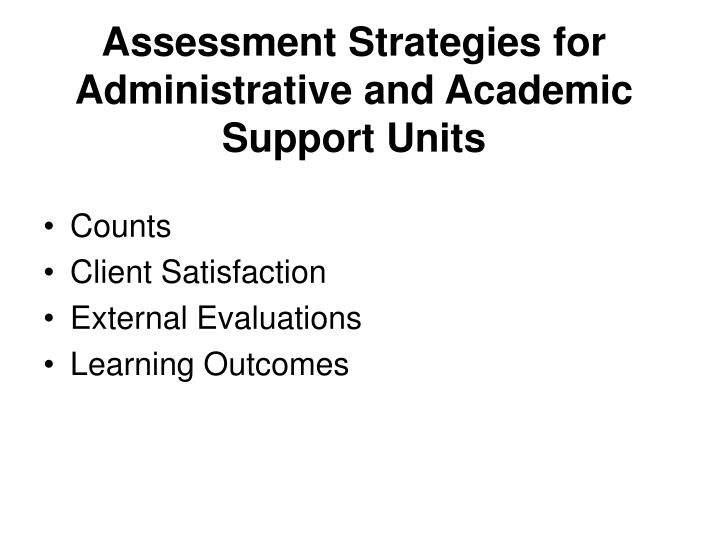Assessment Strategies for Administrative and Academic Support Units