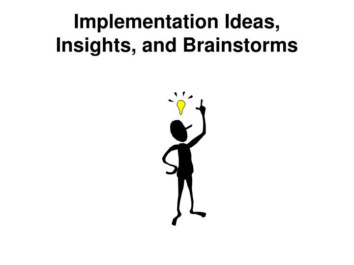 Implementation Ideas,
