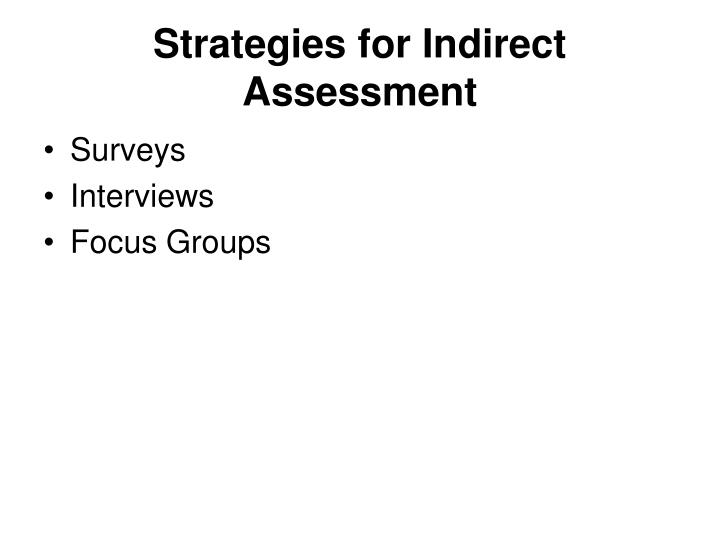 Strategies for Indirect Assessment