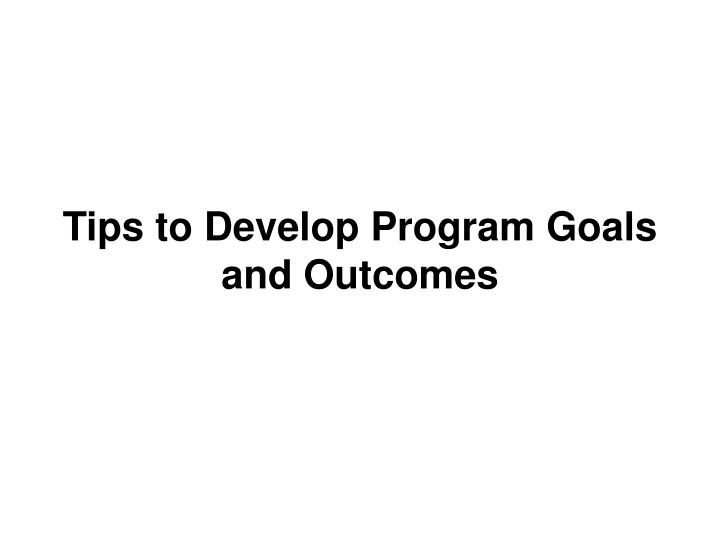 Tips to Develop Program Goals and Outcomes