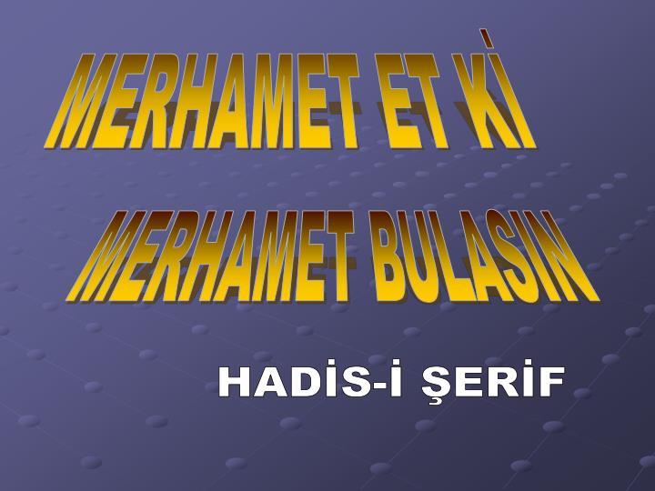 MERHAMET ET Kİ