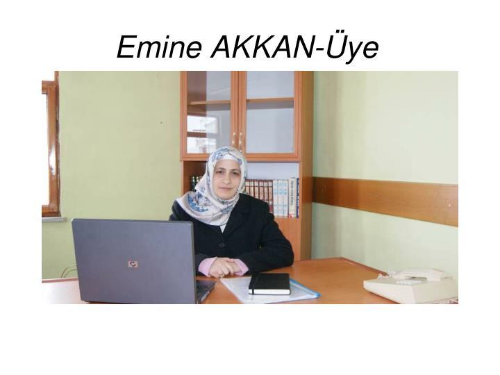 Emine AKKAN-Üye