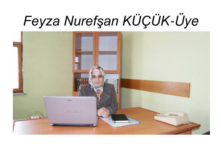 Feyza Nurefşan KÜÇÜK-Üye