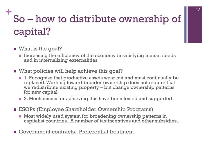 So – how to distribute ownership of capital?