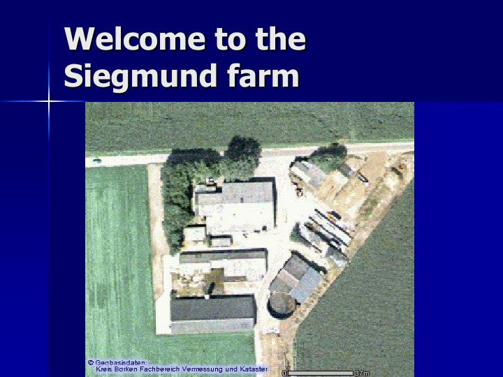 Welcome to the siegmund farm