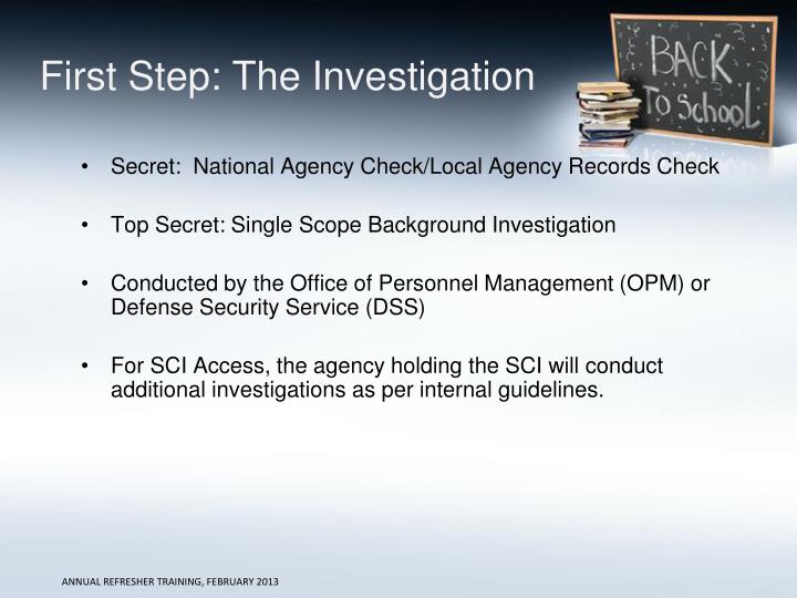 First Step: The Investigation