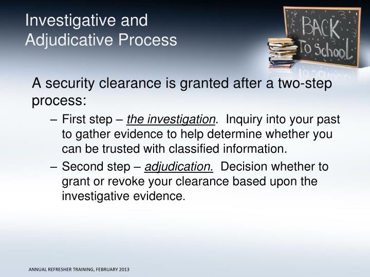 Investigative and Adjudicative Process