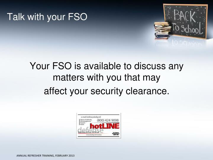 Talk with your FSO