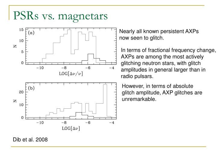 PSRs vs. magnetars