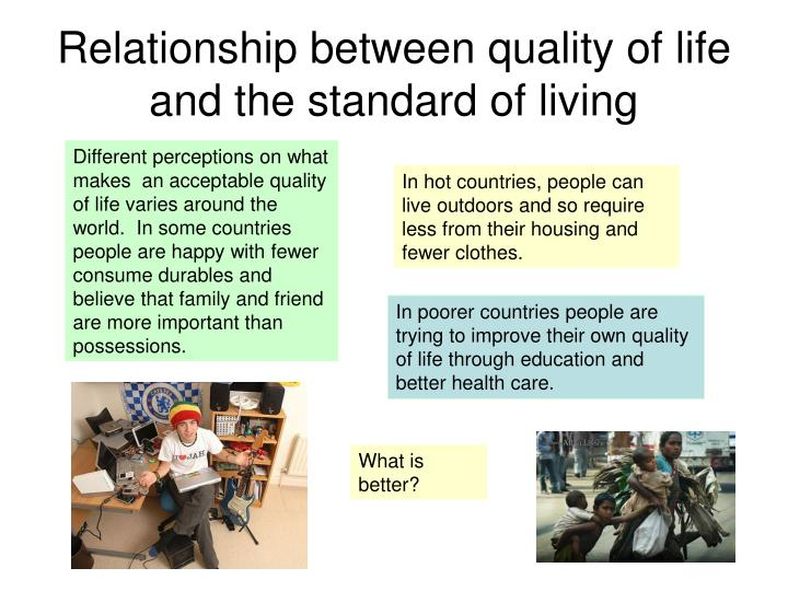 Relationship between quality of life and the standard of living
