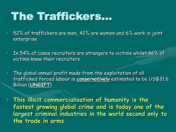 The Traffickers...