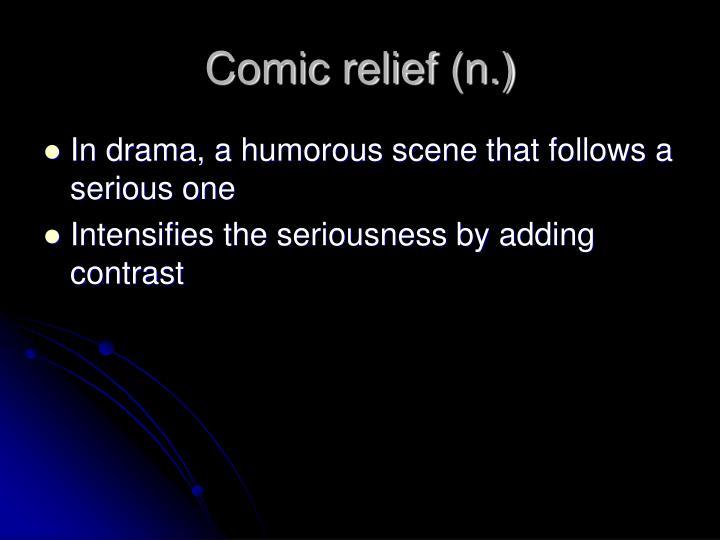 Comic relief (n.)