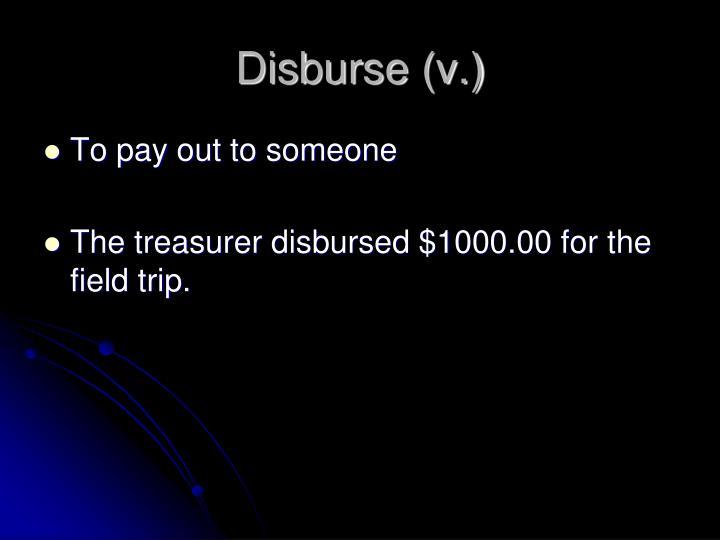 Disburse (v.)