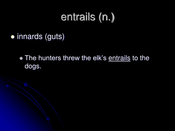 entrails (n.)
