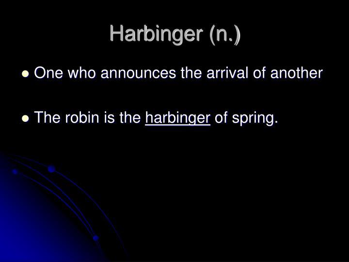 Harbinger (n.)