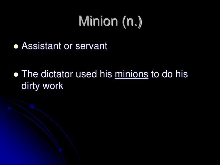 Minion (n.)