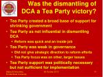 was the dismantling of dca a tea party victory