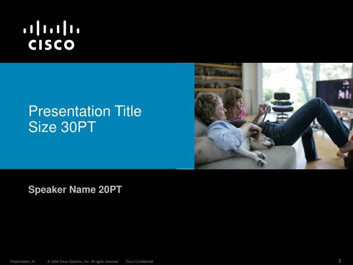 Presentation Title Size 30PT