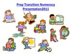 prep transition numeracy presentation2011