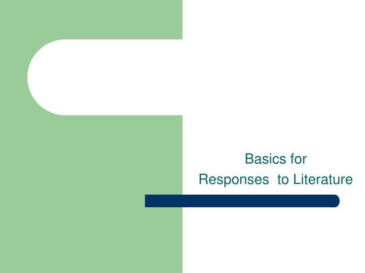 Basics for responses to literature