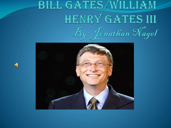 Bill Gates/William Henry Gates III