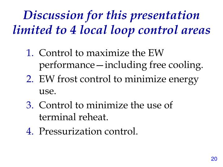 Discussion for this presentation limited to 4 local loop control areas