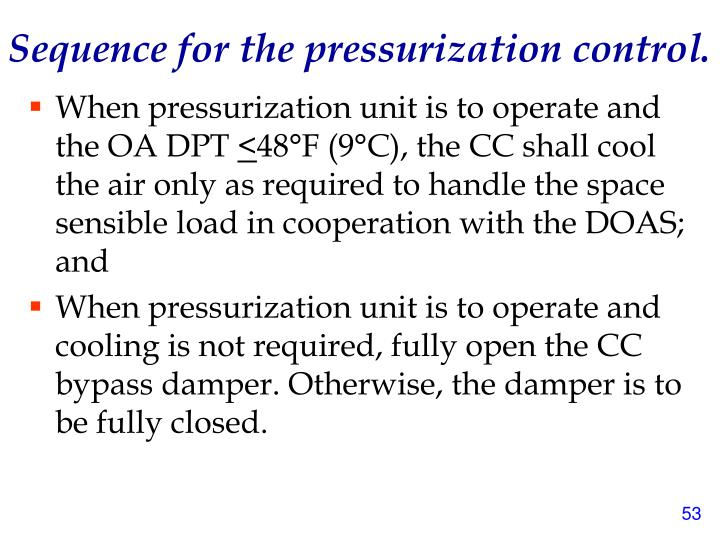 Sequence for the pressurization control.