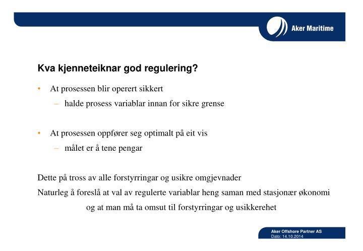 Kva kjenneteiknar god regulering?