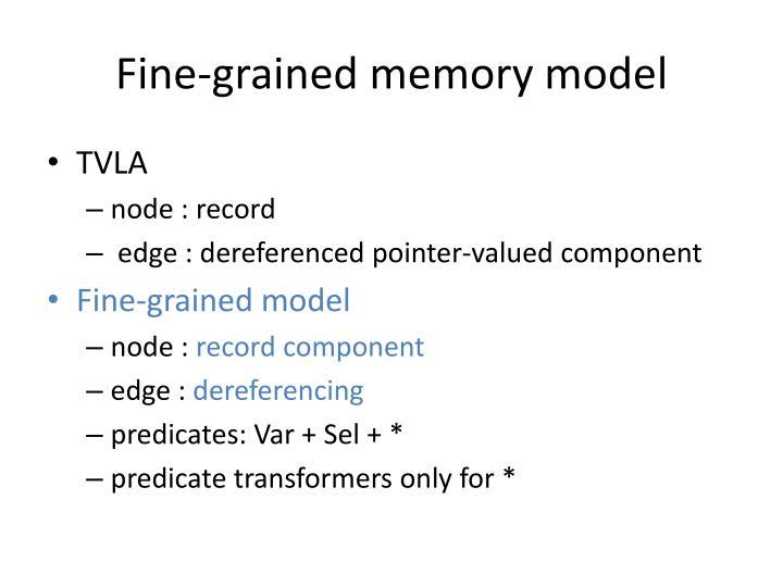 Fine-grained memory model
