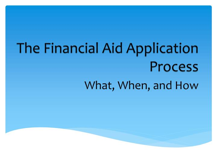 The Financial Aid Application Process