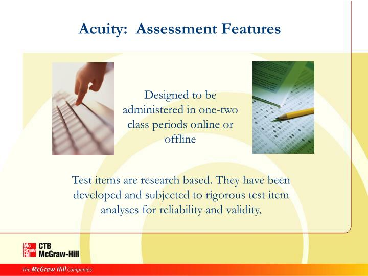 Acuity:  Assessment Features