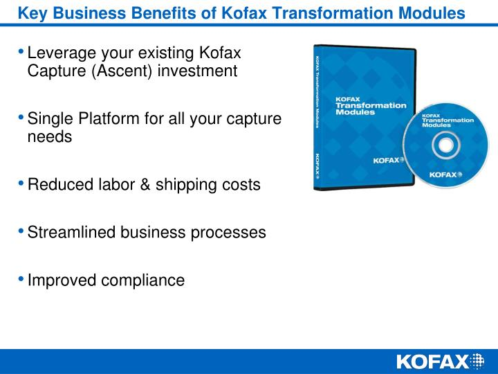 Key Business Benefits of Kofax Transformation Modules