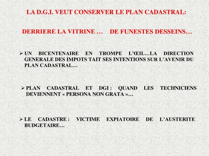 LA D.G.I.VEUT CONSERVER LE PLAN CADASTRAL:
