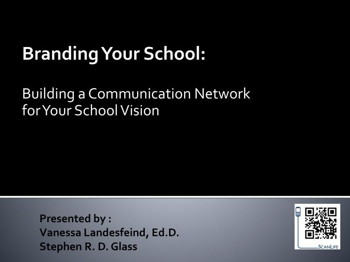 Branding your school building a communication network for your school vision