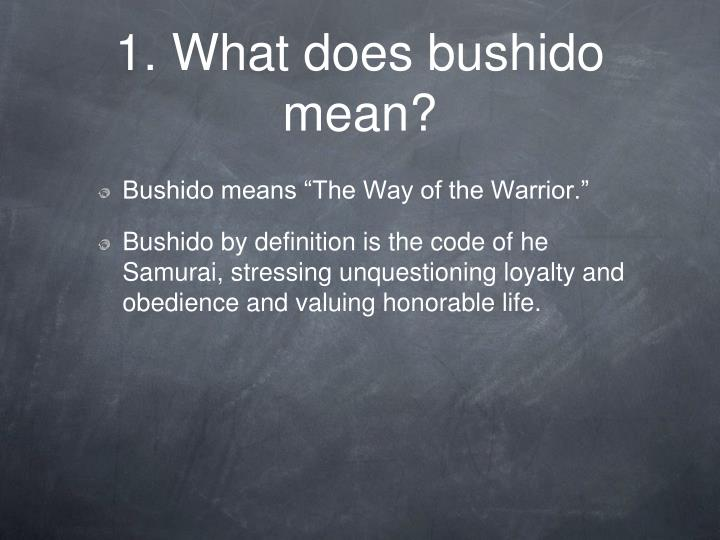 1 what does bushido mean