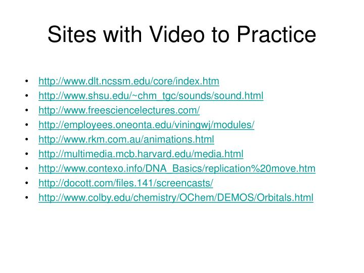 Sites with Video to Practice