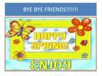 bye bye friends