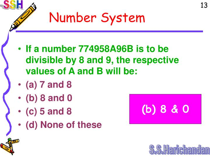 If a number 774958A96B is to be divisible by 8 and 9, the respective values of A and B will be: