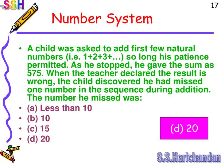 A child was asked to add first few natural numbers (i.e. 1+2+3+…) so long his patience permitted. As he stopped, he gave the sum as 575. When the teacher declared the result is wrong, the child discovered he had missed one number in the sequence during addition. The number he missed was: