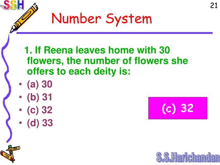 1. If Reena leaves home with 30 flowers, the number of flowers she offers to each deity is: