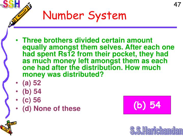 Three brothers divided certain amount equally amongst them selves. After each one had spent Rs12 from their pocket, they had as much money left amongst them as each one had after the distribution. How much money was distributed?