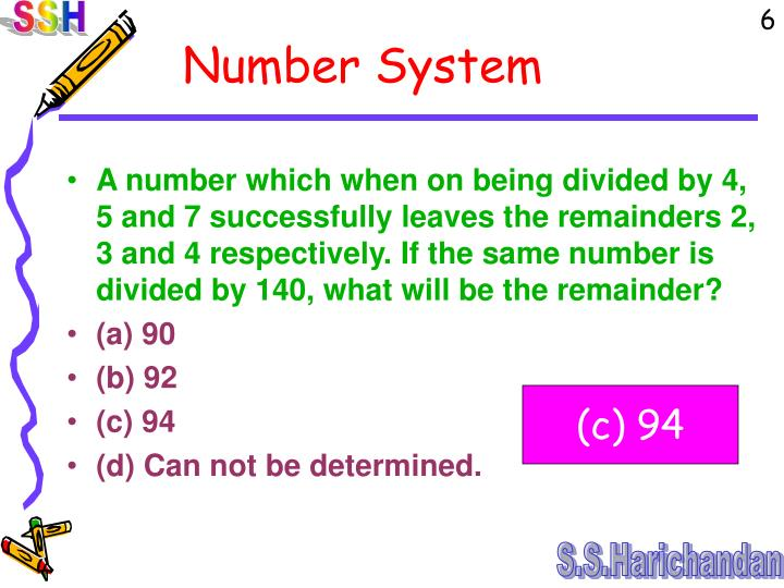 A number which when on being divided by 4, 5 and 7 successfully leaves the remainders 2, 3 and 4 respectively. If the same number is divided by 140, what will be the remainder?