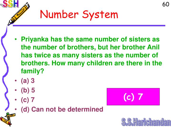 Priyanka has the same number of sisters as the number of brothers, but her brother Anil has twice as many sisters as the number of brothers. How many children are there in the family?